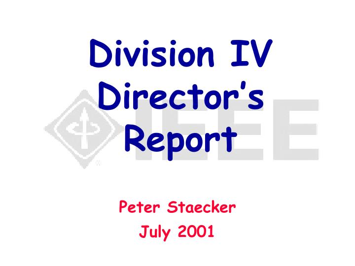 Division IV Director's Report