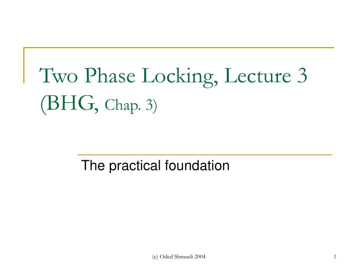 Two phase locking lecture 3 bhg chap 3