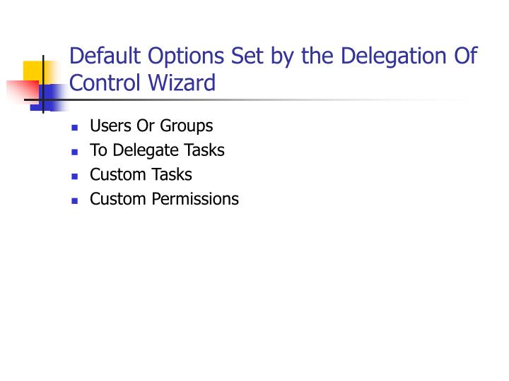 Default Options Set by the Delegation Of Control Wizard