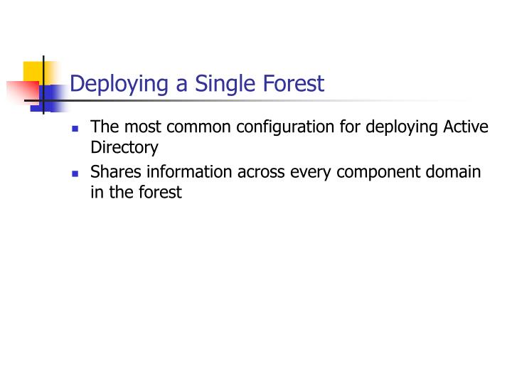 Deploying a Single Forest