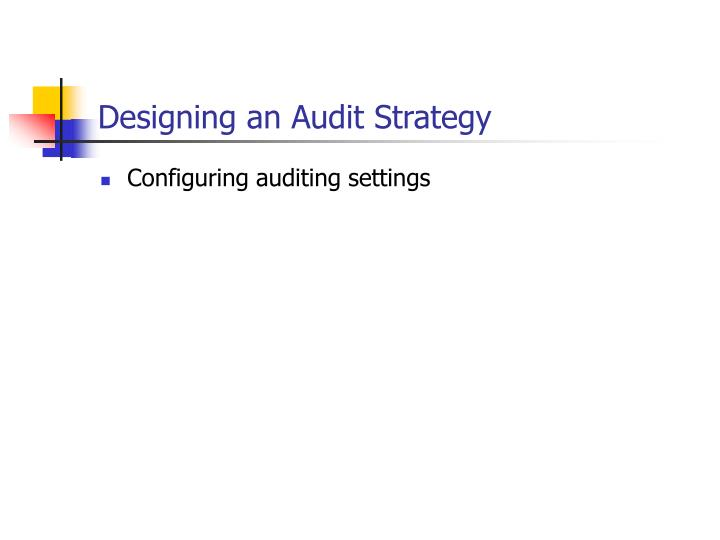 Designing an Audit Strategy