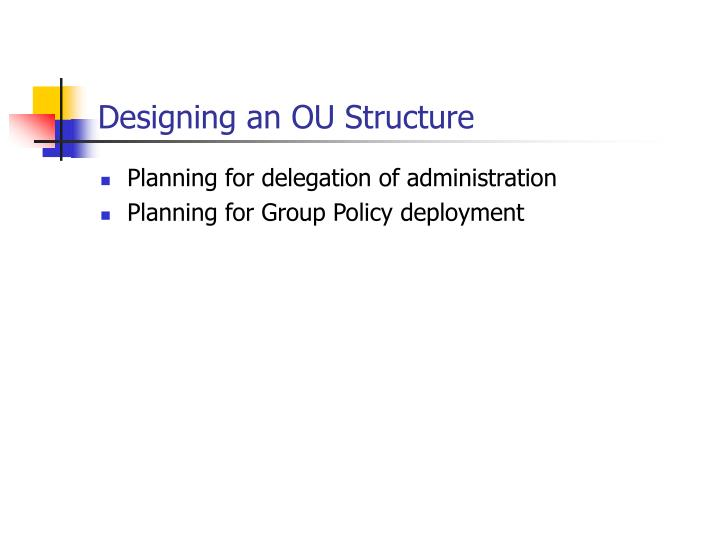 Designing an OU Structure