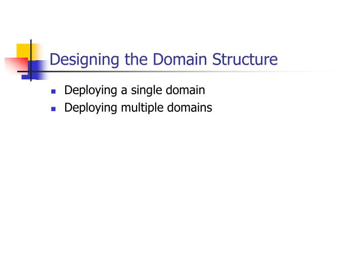 Designing the Domain Structure