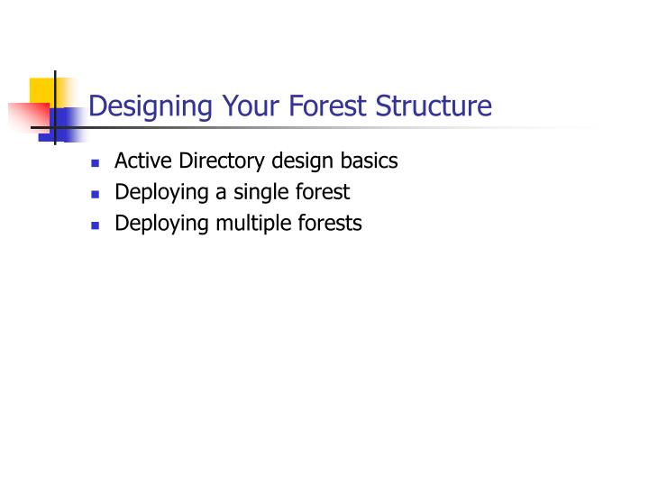 Designing Your Forest Structure
