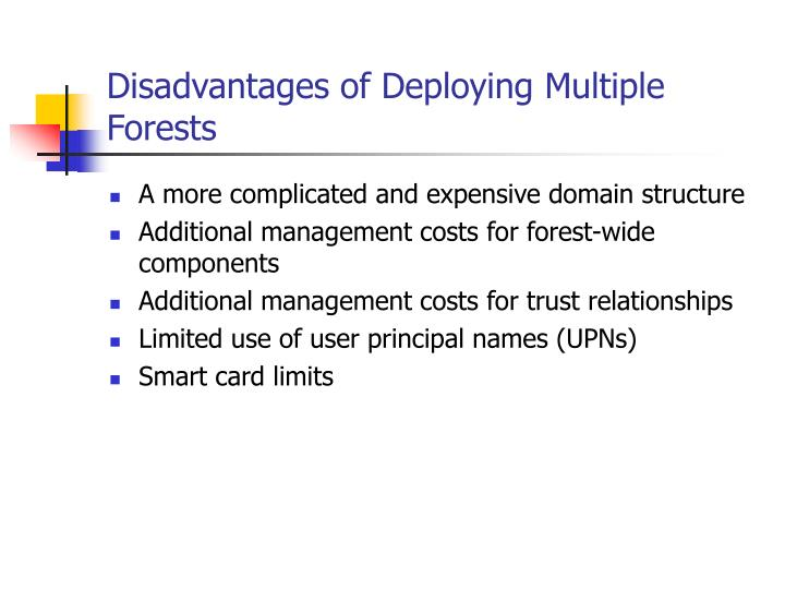 Disadvantages of Deploying Multiple Forests