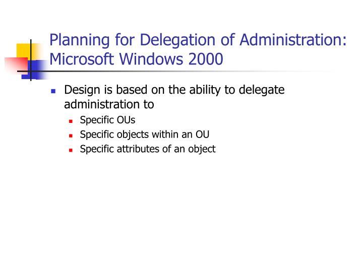 Planning for Delegation of Administration: