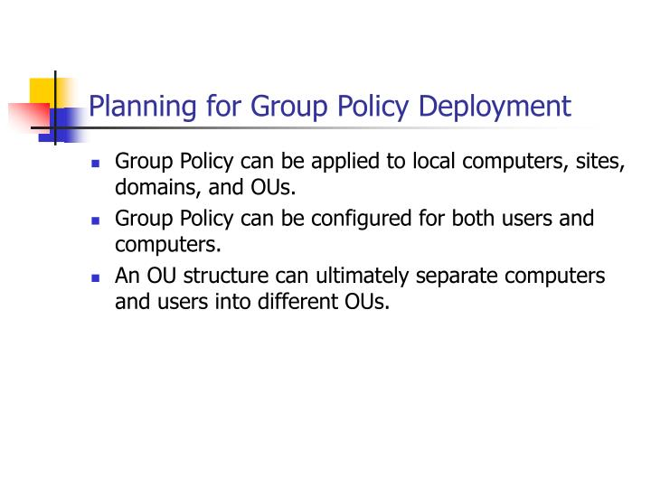 Planning for Group Policy Deployment