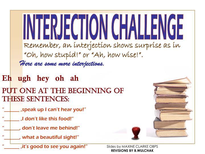 INTERJECTION CHALLENGE