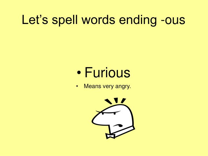 Let s spell words ending ous1