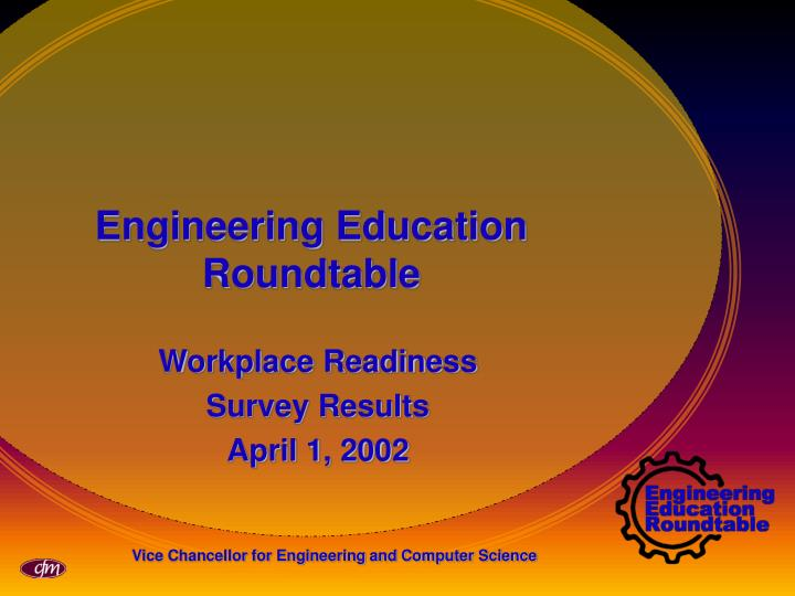 Engineering Education Roundtable