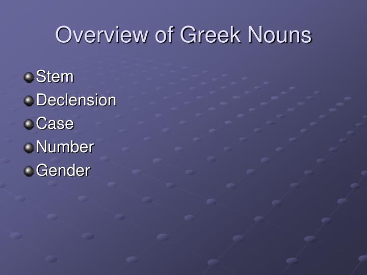 Overview of Greek Nouns