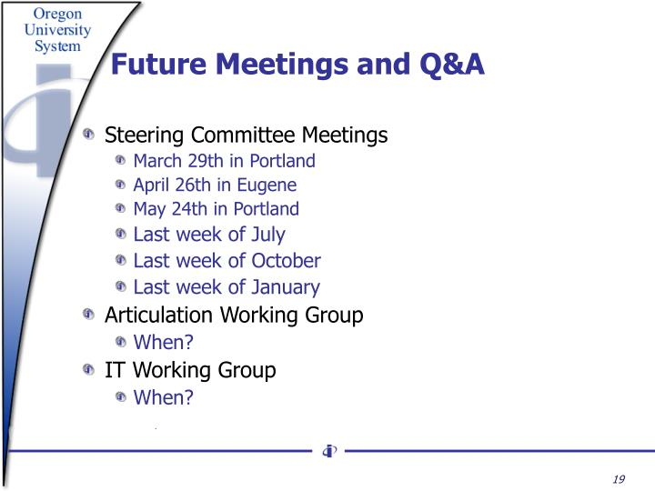 Future Meetings and Q&A