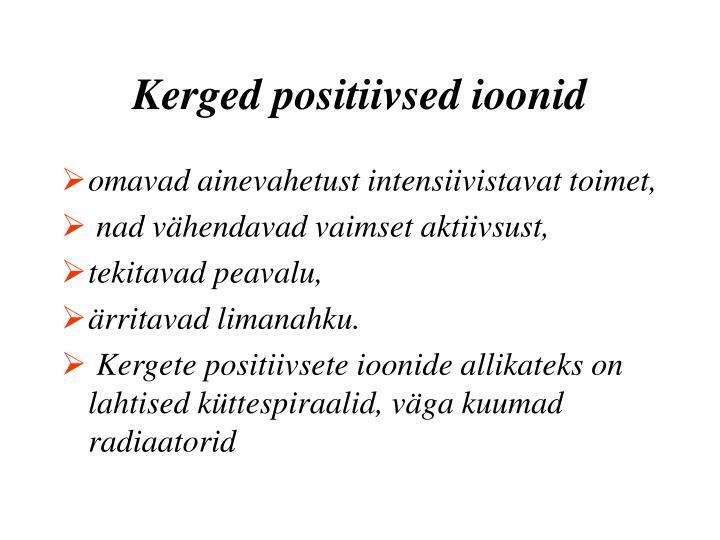 Kerged positiivsed ioonid
