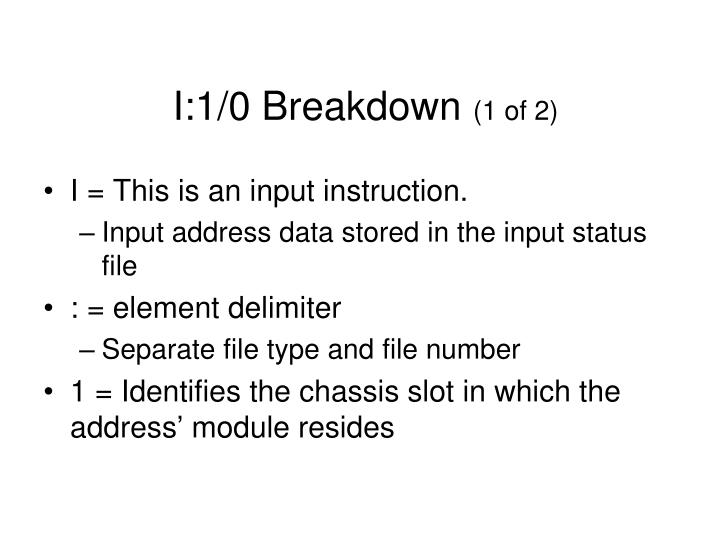 I:1/0 Breakdown