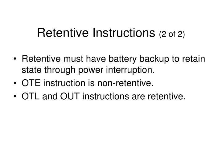 Retentive Instructions