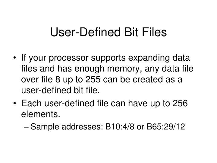 User-Defined Bit Files