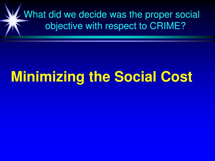 What did we decide was the proper social