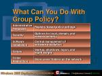 what can you do with group policy
