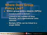 where does group policy live