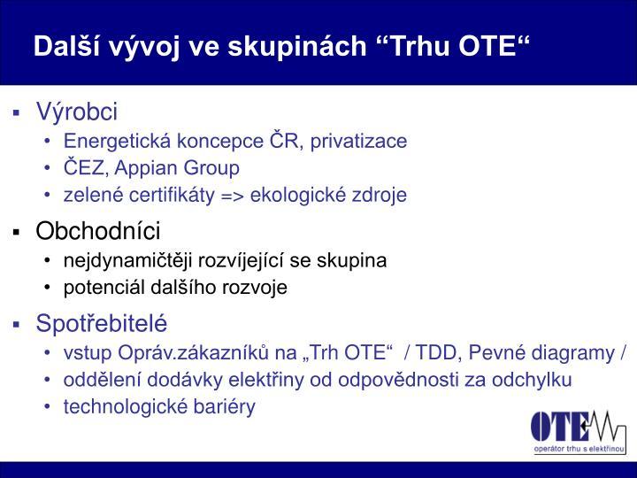 """Další vývoj ve skupinách """"Trhu OTE"""""""
