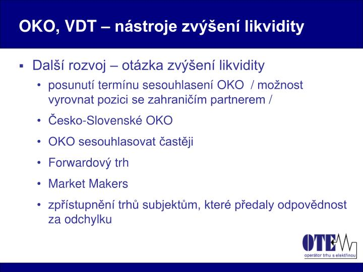 OKO, VDT – nástroje zvýšení likvidity