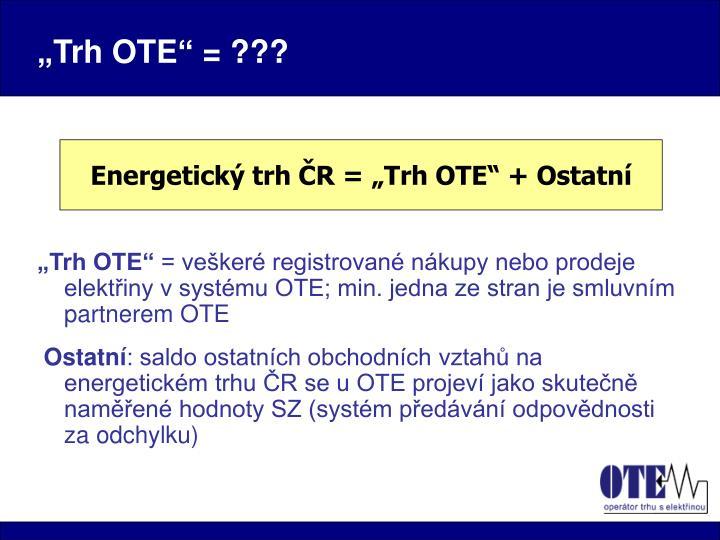 """""""Trh OTE"""" = ???"""