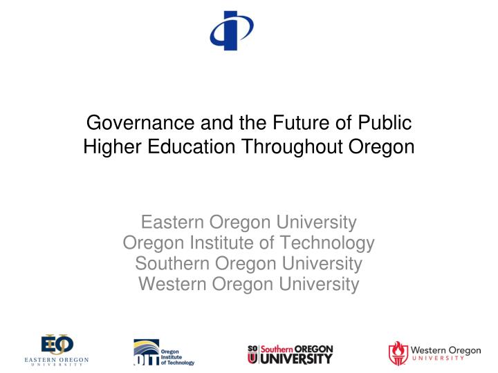 Governance and the future of public higher education throughout oregon