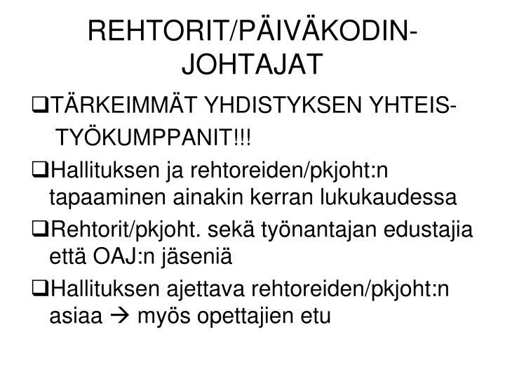 REHTORIT/PÄIVÄKODIN- JOHTAJAT