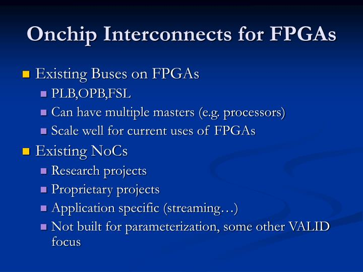 Onchip Interconnects for FPGAs