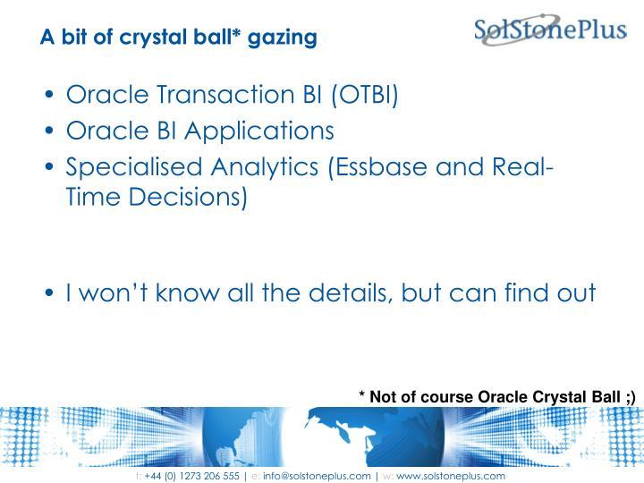 A bit of crystal ball* gazing