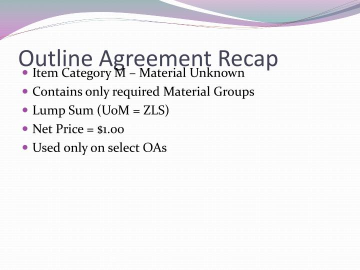 Outline Agreement Recap