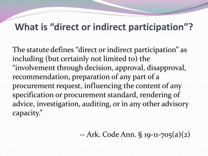 "What is ""direct or indirect participation""?"