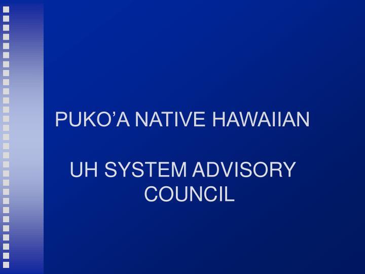 PUKO'A NATIVE HAWAIIAN