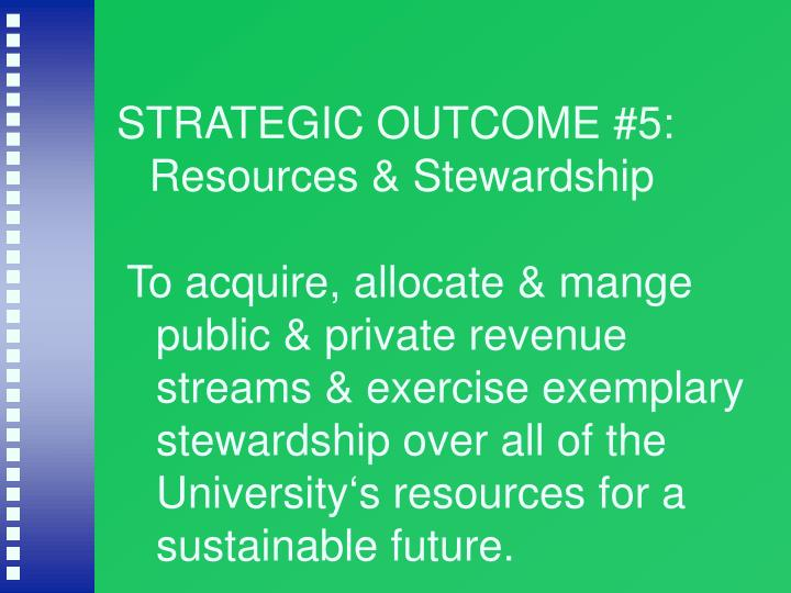 STRATEGIC OUTCOME #5: