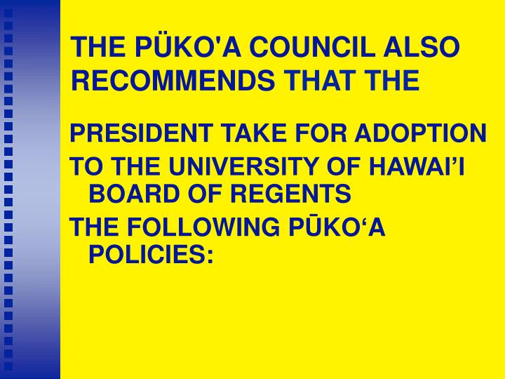 THE PÜKO'A COUNCIL ALSO RECOMMENDS