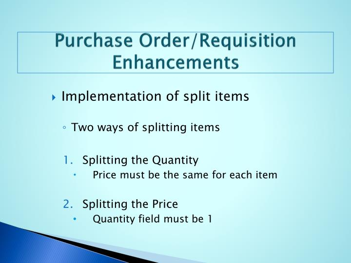 Purchase Order/Requisition Enhancements