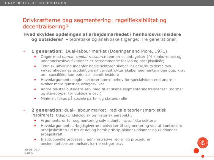 Drivkræfterne bag segmentering: regelfleksibilitet og decentralisering?