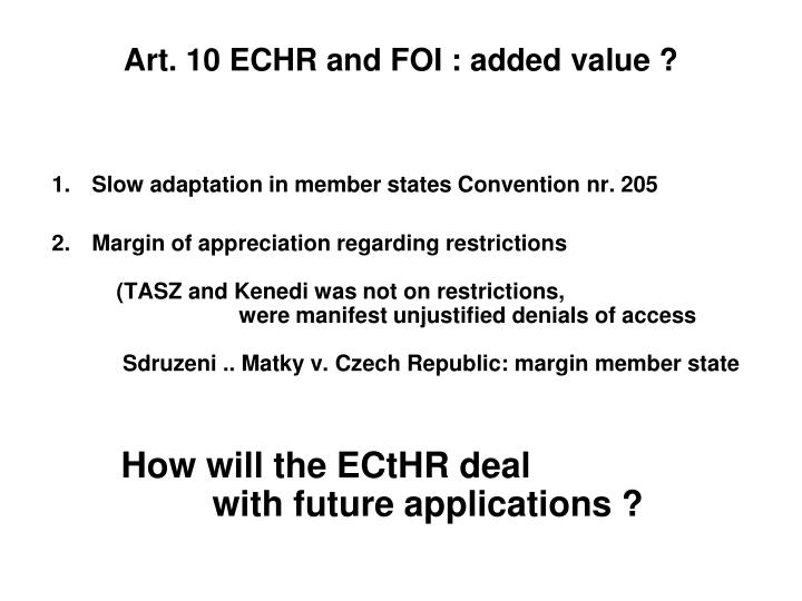 Art. 10 ECHR and FOI : added value ?