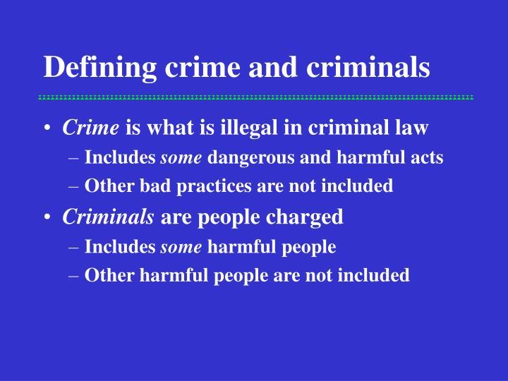 Defining crime and criminals
