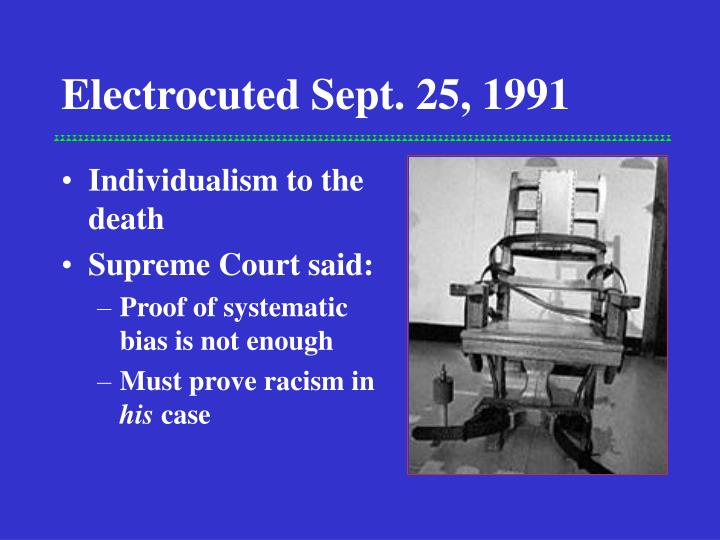 Electrocuted Sept. 25, 1991