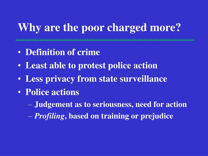 Why are the poor charged more?
