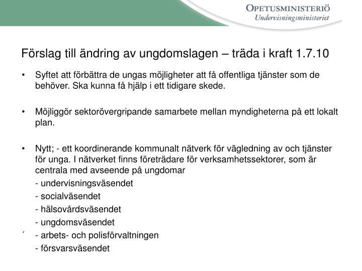 Förslag till ändring av ungdomslagen – träda i kraft 1.7.10