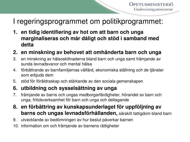 I regeringsprogrammet om politikprogrammet: