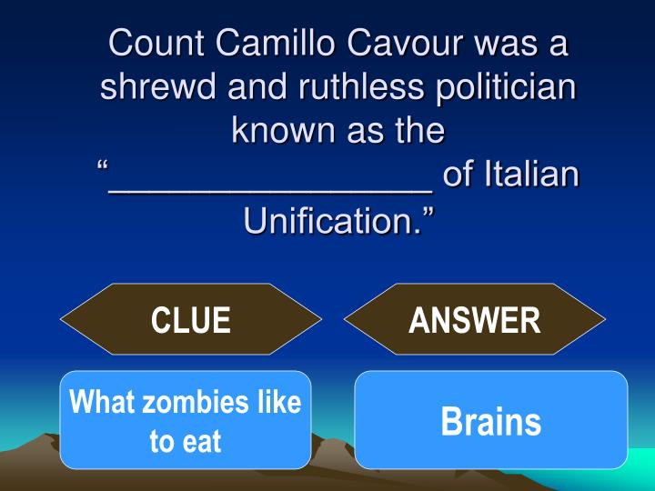 "Count Camillo Cavour was a shrewd and ruthless politician known as the ""________________ of Italian Unification."""