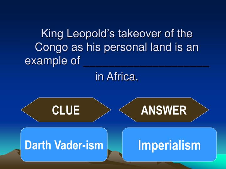 King Leopold's takeover of the Congo as his personal land is an example of ____________________ in Africa.