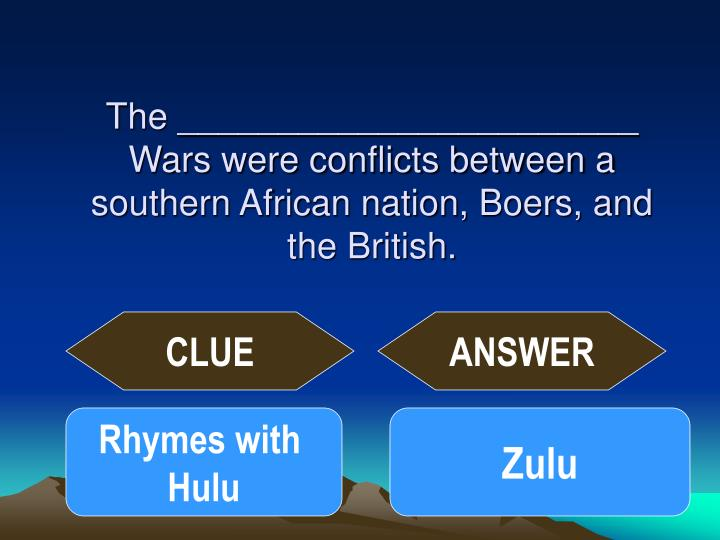 The _______________________ Wars were conflicts between a southern African nation, Boers, and the British.