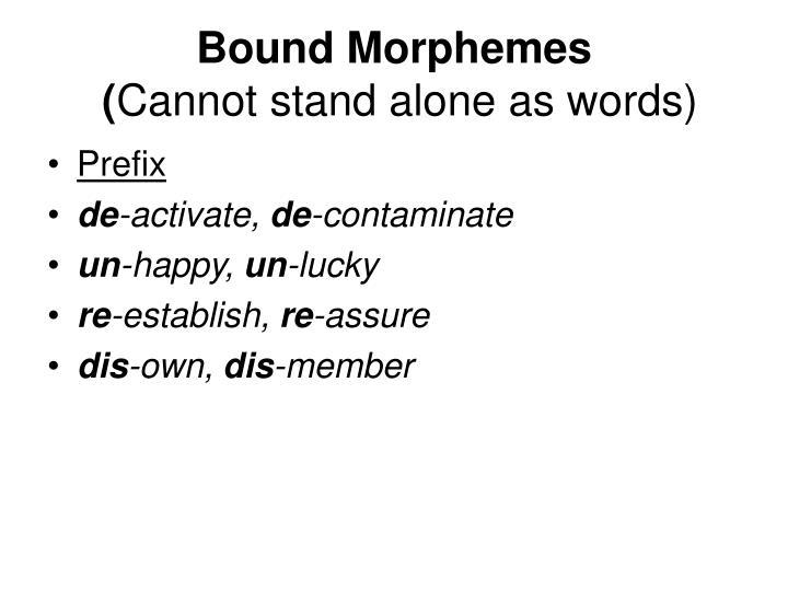 Bound Morphemes