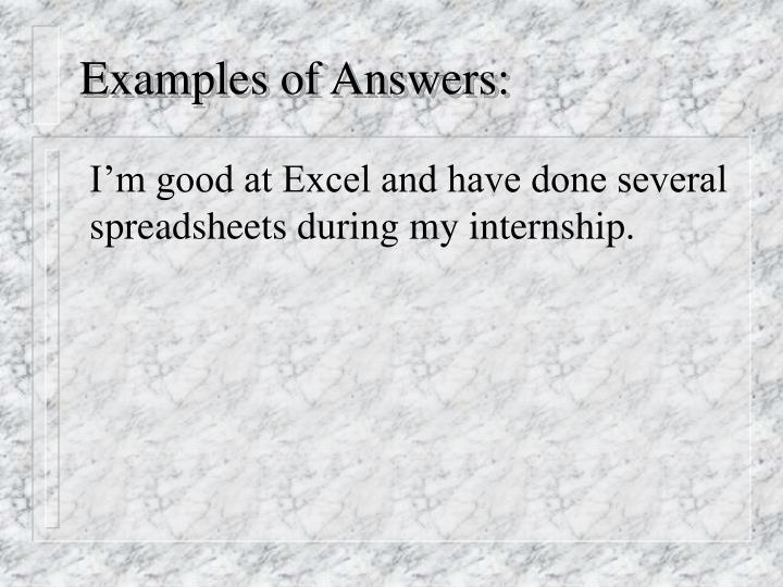 Examples of Answers: