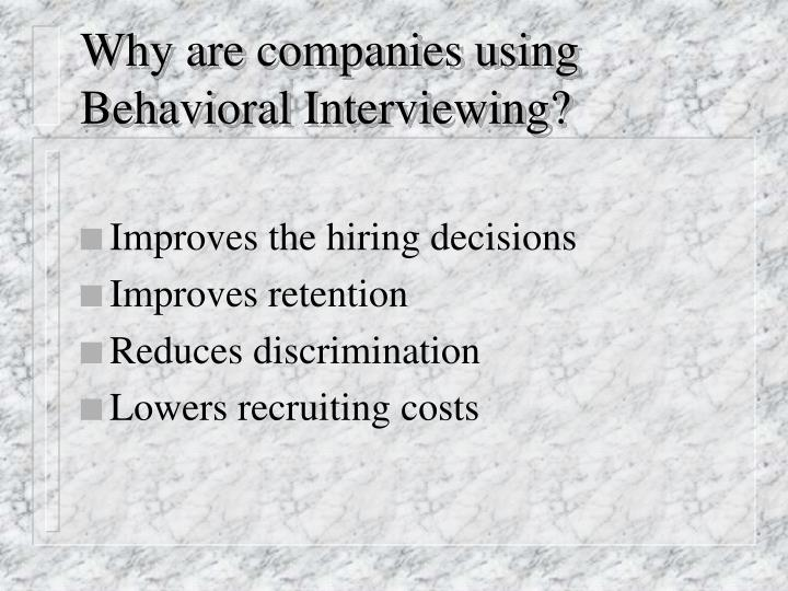Why are companies using Behavioral Interviewing?
