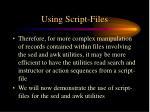 using script files1